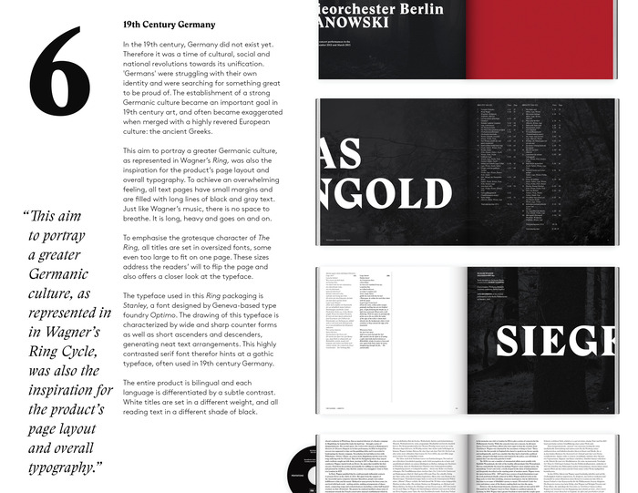 """""""To achieve an overwhelming feeling, all text pages have small margins and are filled wigth long lines of black and gray text. Just like Wagner's music, there is no space to breathe. It is long, heavy and goes on and on. … Stanley is characterized by sharp counter forms … This highly contrasted serif font hints at a gothic typeface, often used in 19th-century Germany."""""""