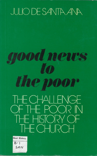 Good News to the Poor: The Challenge of the Poor in the History of the Church
