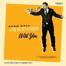 <cite>With You</cite> by Adam Hall and The Velvet Playboys