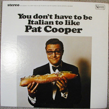 <cite>You don't have to be Italian to like Pat Cooper</cite>