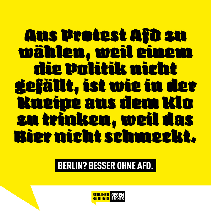 """Protest voting for AfD because you don't like politics is like drinking out of the pub's toilet because the beer does not taste."""