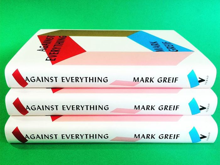 Against Everything by Mark Greif book jacket 2