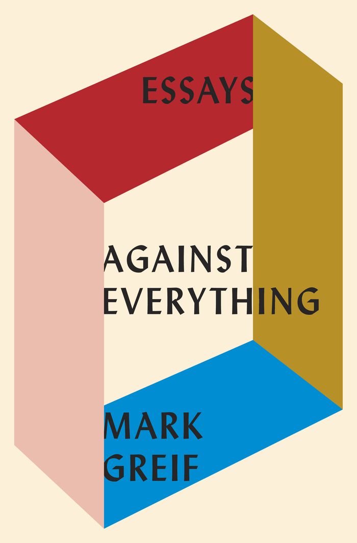 Against Everything by Mark Greif book jacket 3