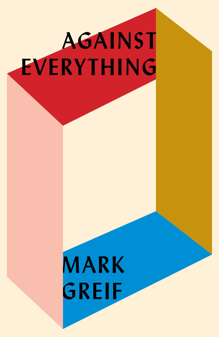 Against Everything by Mark Greif book jacket 4