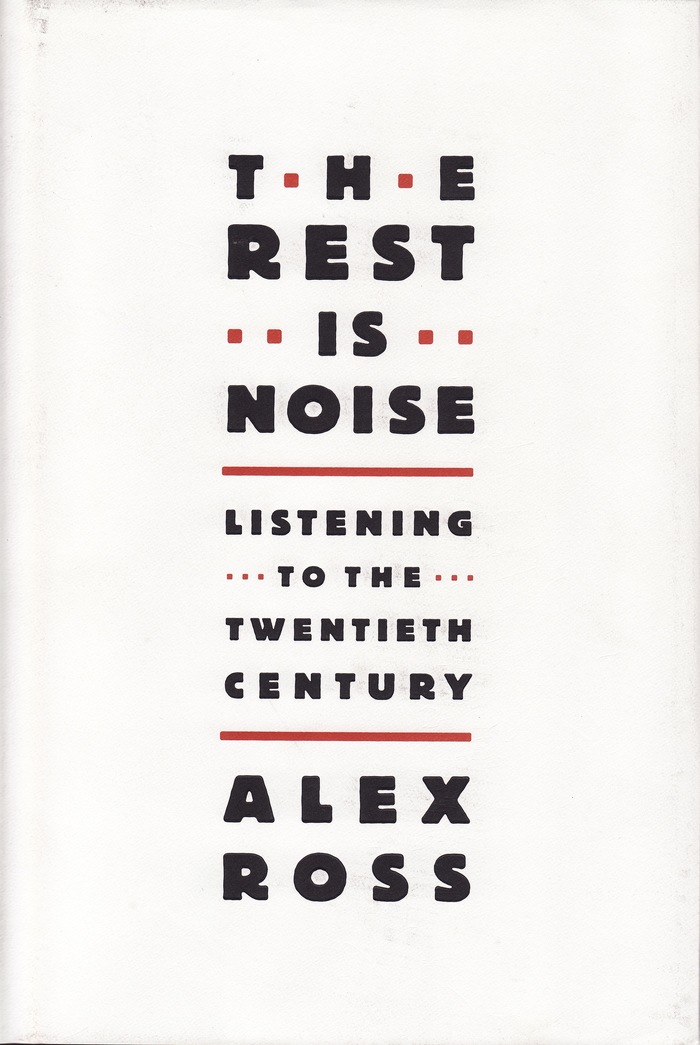 The Rest is Noise by Alex Ross 1