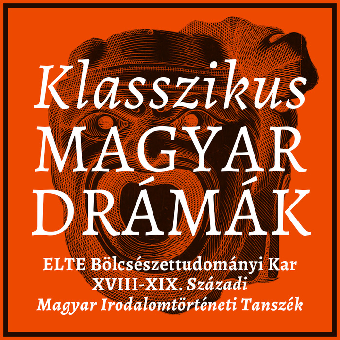 Klasszikus Magyar Drámák, ELTE Faculty of Arts and Humanities 1