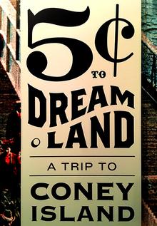 <cite>5¢ to Dreamland: A Trip to Coney Island</cite> exhibition