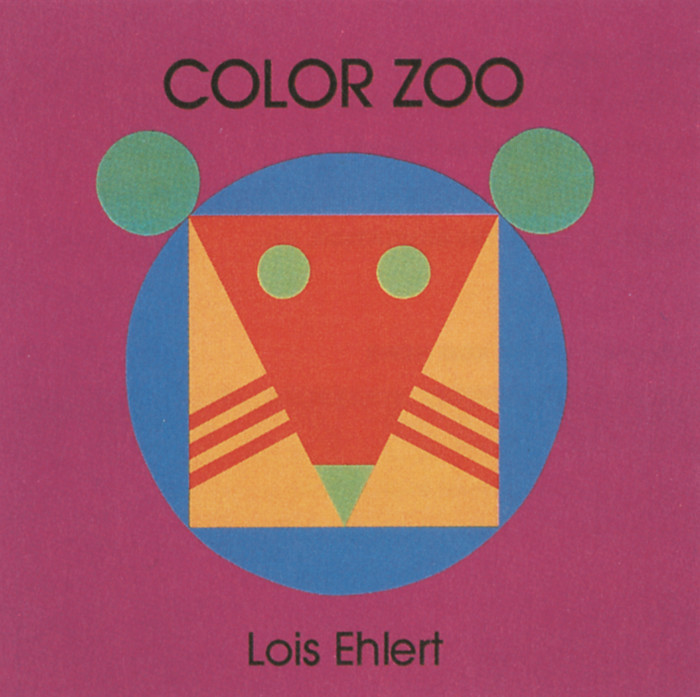 Color Farm, Color Zoo, Circus by Lois Ehlert 2