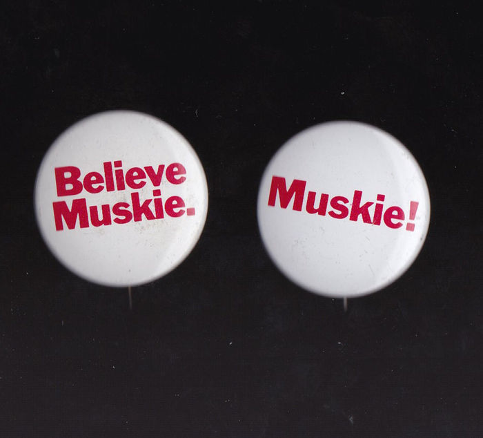 """Believe Muskie."" and ""Muskie!"" pins."