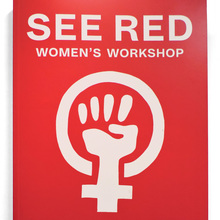 <cite>See Red Women's Workshop. Feminist Posters 1974–1990</cite>