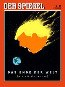 """<cite>Der Spiegel</cite> Nr. 46, 2016 """"Das Ende der Welt"""""""