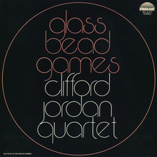 <cite>Glass Bead Games</cite> by Clifford Jordan Quartet