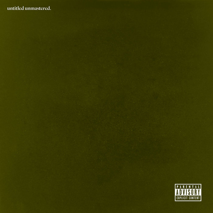 Untitled Unmastered by Kendrick Lamar 1