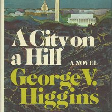 <cite>A City on a Hill </cite>by George V. Higgins