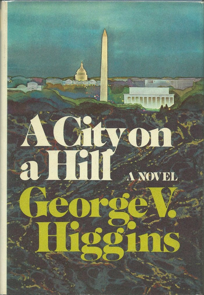 A City on a Hill by George V. Higgins