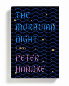 <cite>The Moravian Night. A Story</cite> by Peter Handke