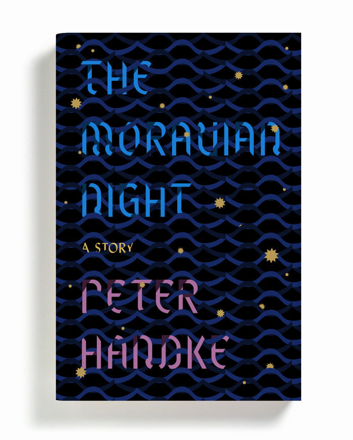 The Moravian Night. A Story by Peter Handke