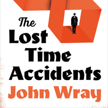 <cite>The Lost Time Accidents</cite> by John Wray