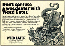 "Weed Eater ad: ""Don't confuse a weedeater with Weed Eater."""