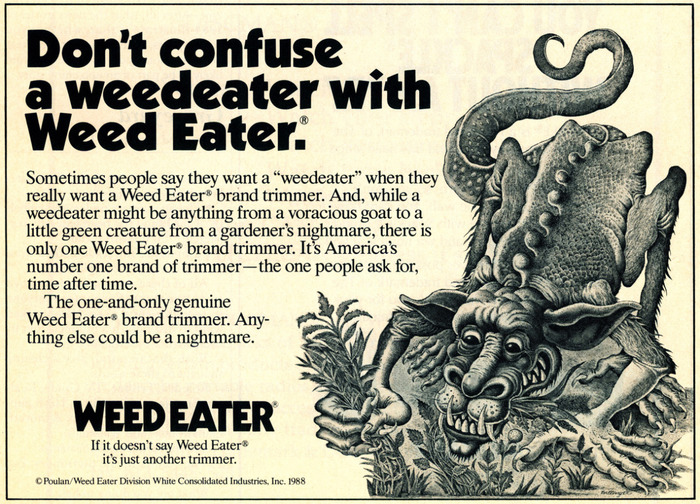 """Weed Eater ad: """"Don't confuse a weedeater with Weed Eater."""""""