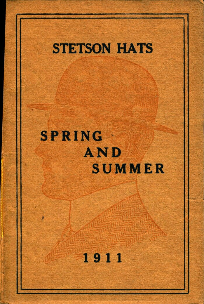 Stetson Hats: Spring and Summer 1911 catalog