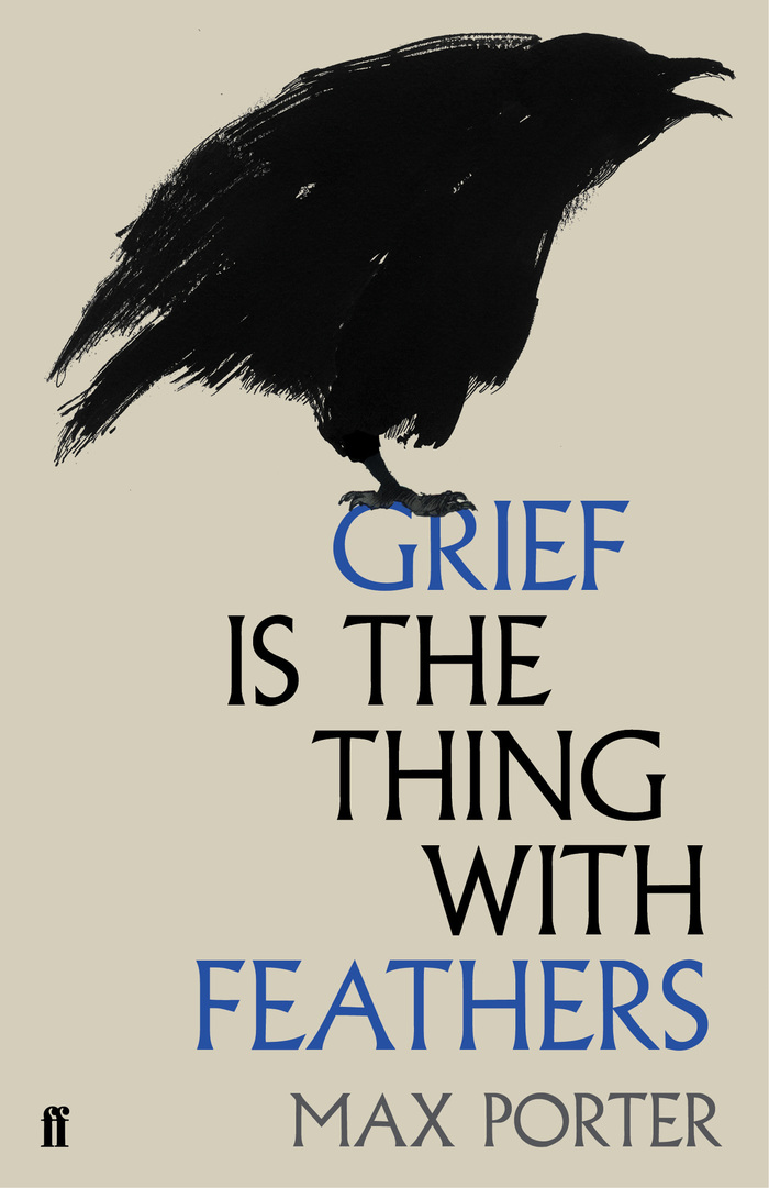 Grief is the Thing with Feathers by Max Porter 1