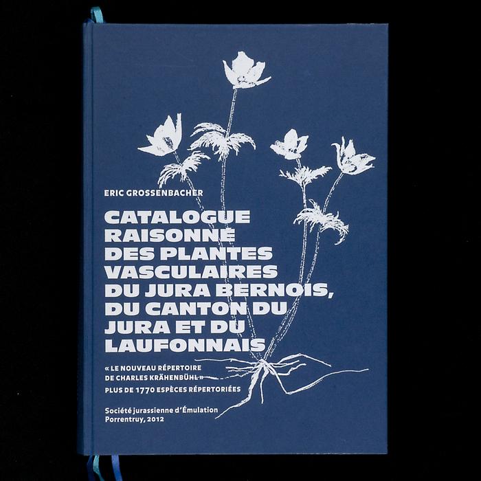 Catalogue raisonné des plantes vasculaires du Jura bernois, du canton du Jura et du Laufonnais 1