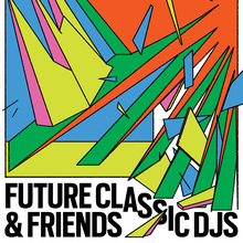 Future Classic DJs & Friends at the Bad Room poster