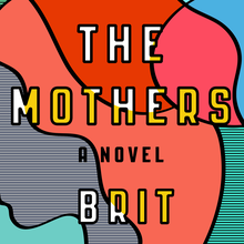 <cite>The Mothers</cite> by Brit Bennett