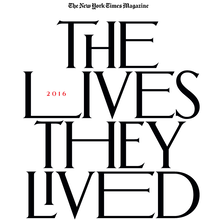 <cite>The New York Times Magazine</cite>, The Lives They Lived issue 2016, online edition