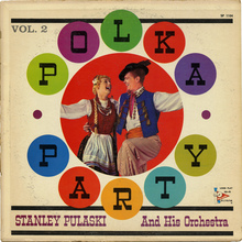 "Stanley Pulaski And His Orchestra – <cite>Polka Party Vol.</cite><span class=""nbsp"">&nbsp;</span><cite>2 </cite>album art"
