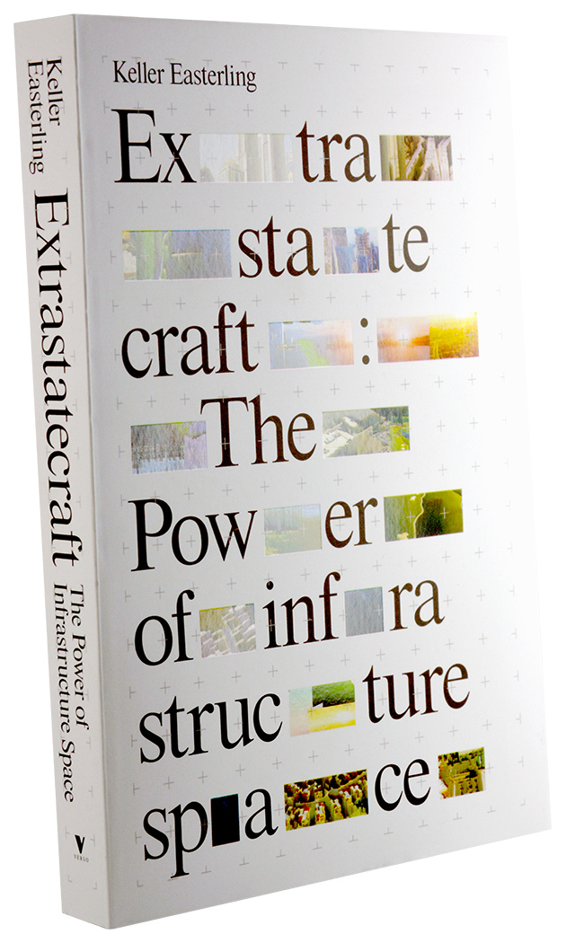 Extrastatecraft by Keller Easterling 2
