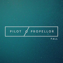 """Fall"" by Pilot / Propellor"