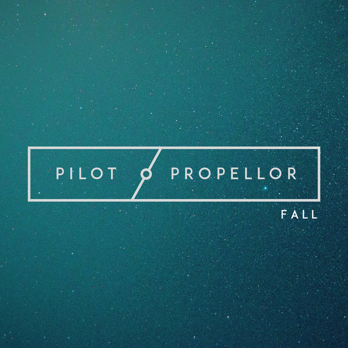 """""""Fall"""" by Pilot / Propellor"""