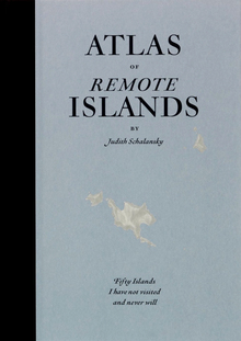 <cite>Atlas of Remote Islands</cite>, Particular Books edition