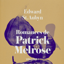 <cite>Patrick Melrose</cite> by Edward St. Aubyn