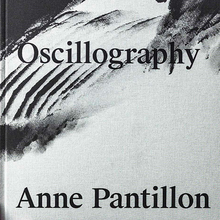 <cite>Oscillography</cite> by Anne Pantillon
