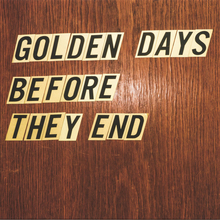 <cite>Golden Days Before They End</cite>