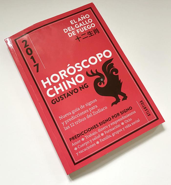 Horóscopo Chino 2017, El año del Gallo de Fuego 1