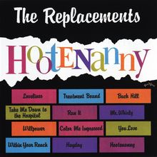 The Replacements – <cite>Hootenanny</cite>