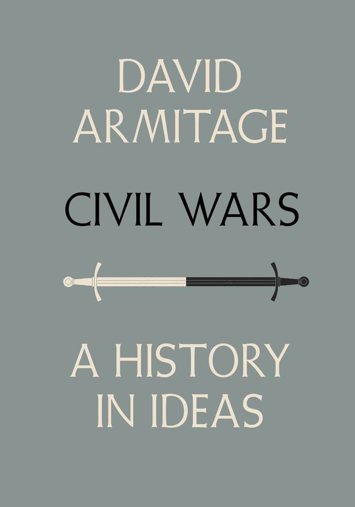 Civil Wars. A History in Ideas by David Armitage
