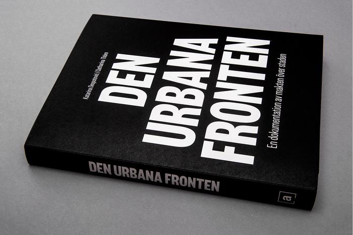 Den Urbana Fronten by Katarina Despotovic & Catharina Thörn 1