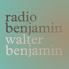 <cite>Radio Benjamin</cite> by Walter Benjamin