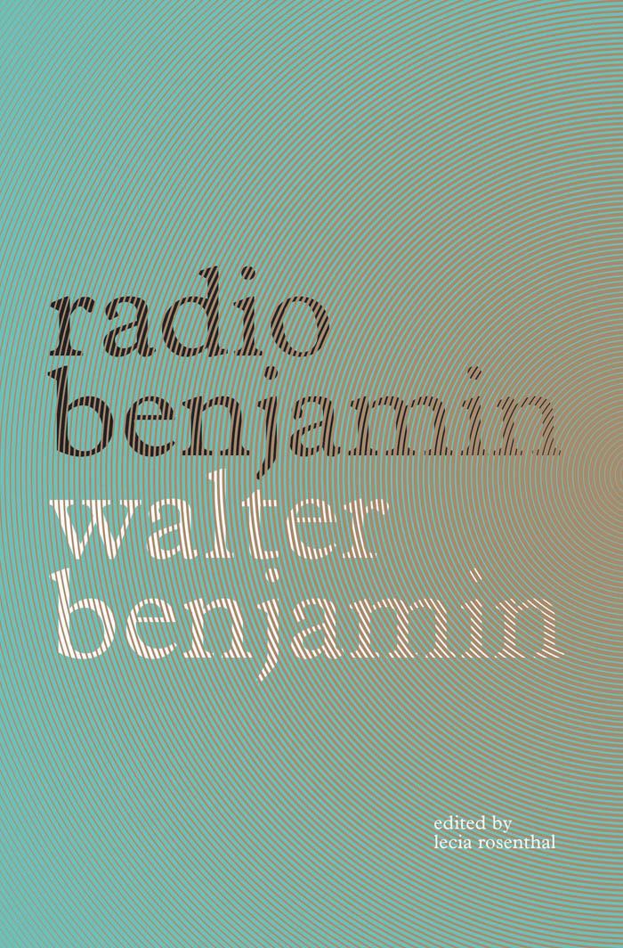 Radio Benjamin by Walter Benjamin 1
