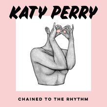 """Chained To The Rhythm"" – Katy Perry"