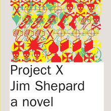 <cite>Project X</cite> by Jim Shepard