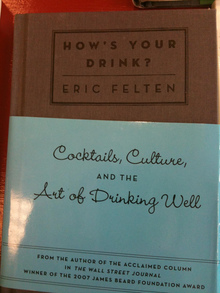 <cite>How's your drink? Cocktails, Culture, and the Art of Drinking Well</cite>