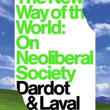 <cite>The New Way of the World</cite> by Dardot & Laval