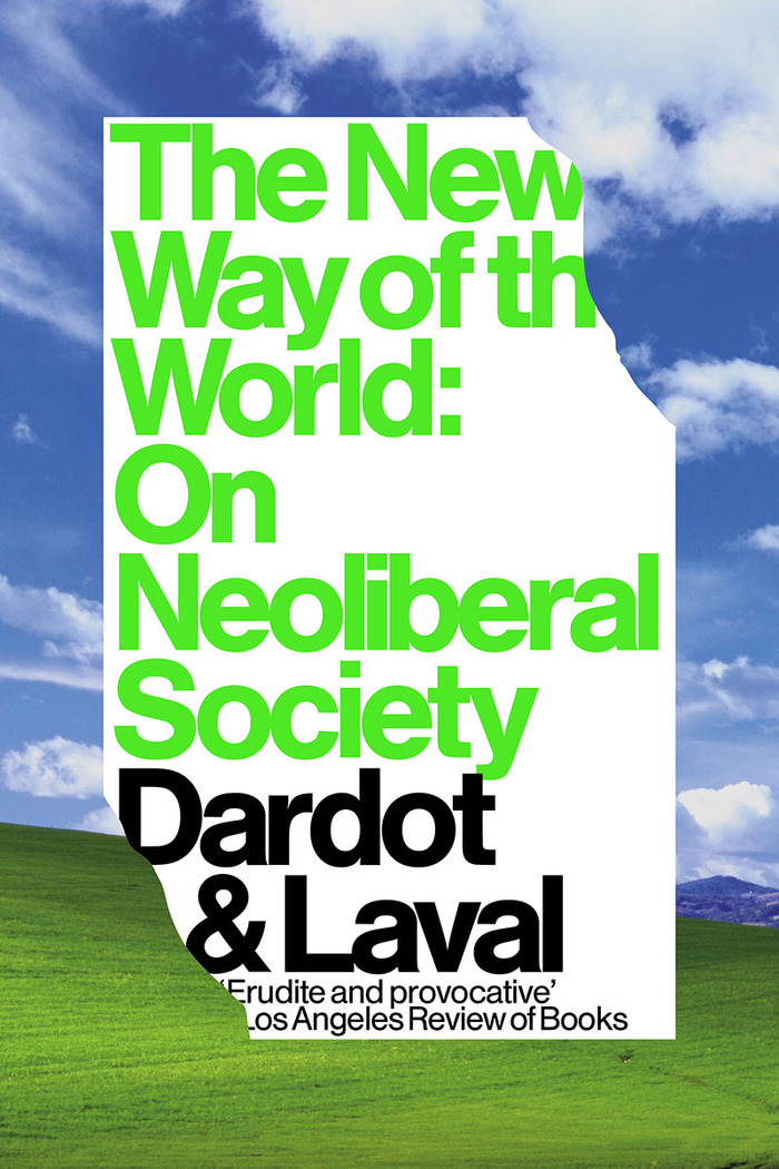 The New Way of the World by Dardot & Laval