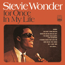 <cite>For Once In My Life</cite> by Stevie Wonder